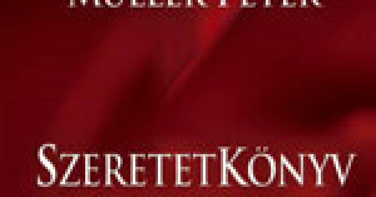 Müller Péter új műve: Szeretetkönyv